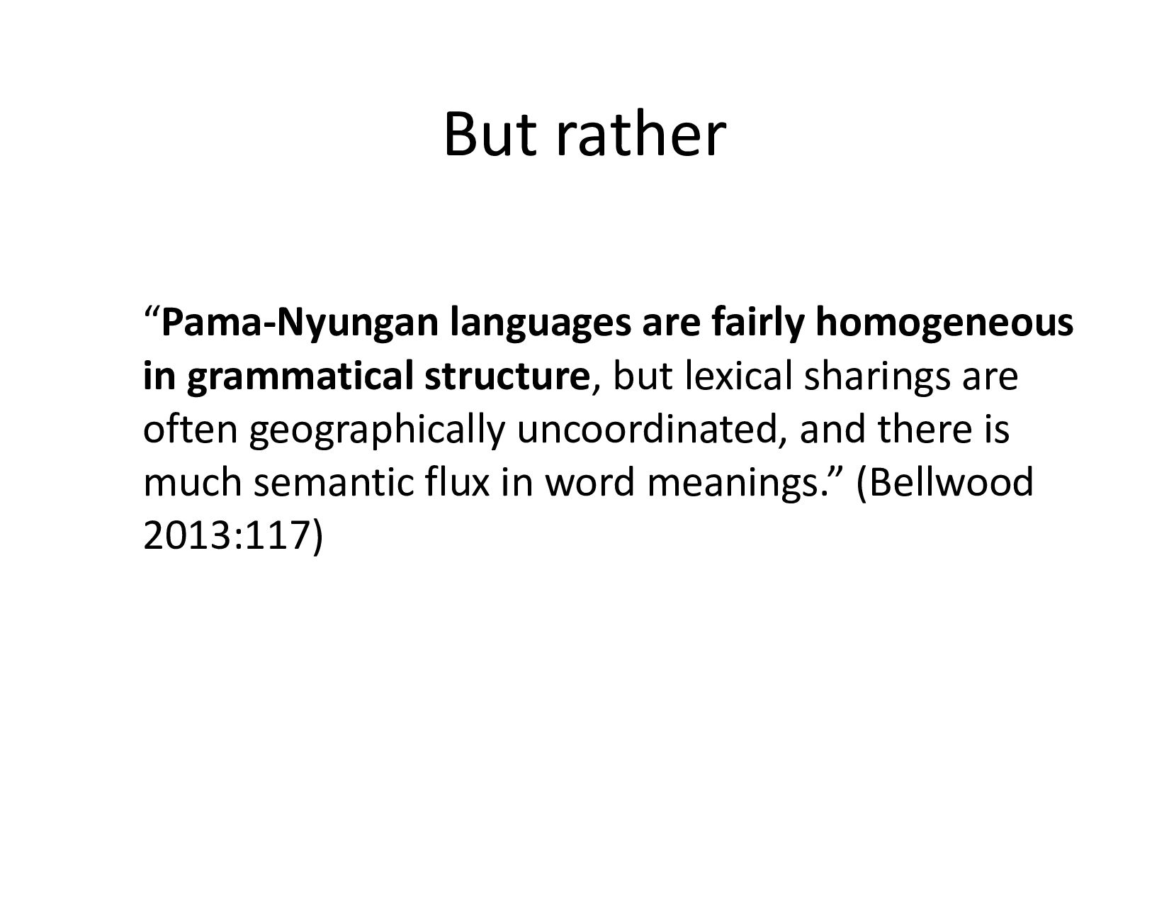 "But rather ""Pama-Nyungan languages are fairly h..."