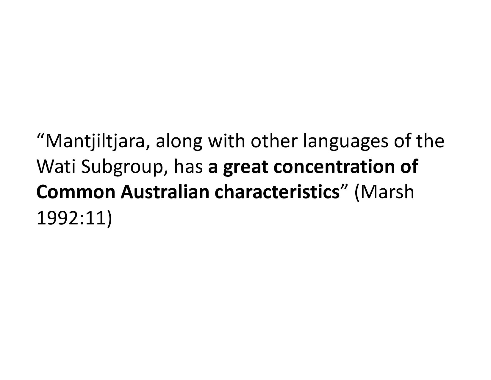 """""""Mantjiltjara, along with other languages of th..."""