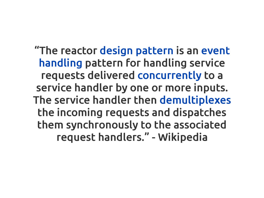 """–Johnny Appleseed """"The reactor design pattern i..."""