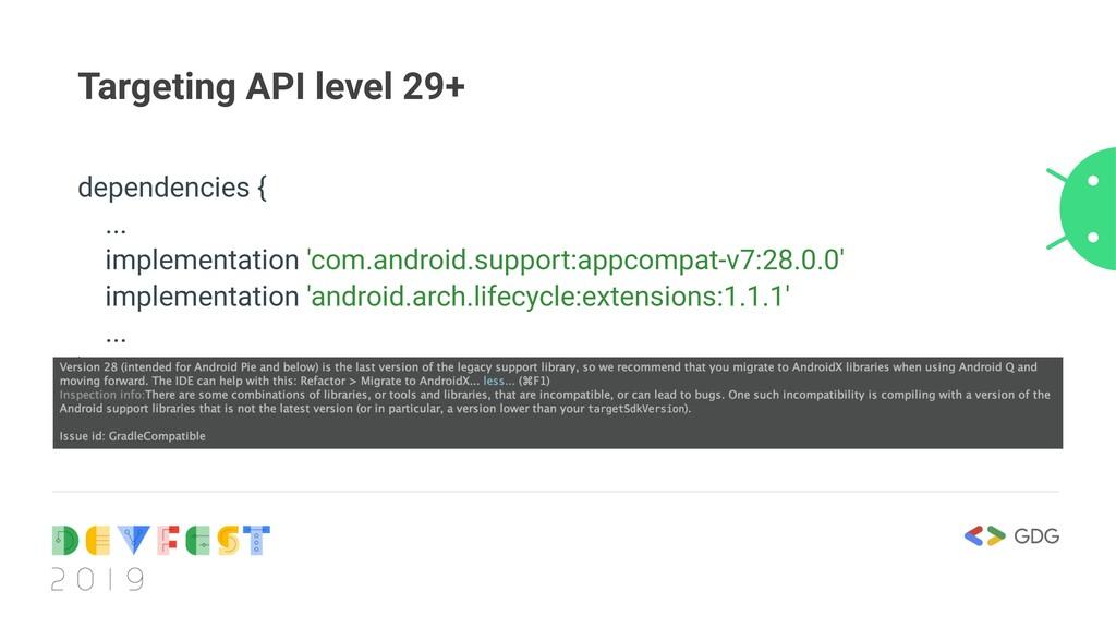 Targeting API level 29+ dependencies { ... impl...