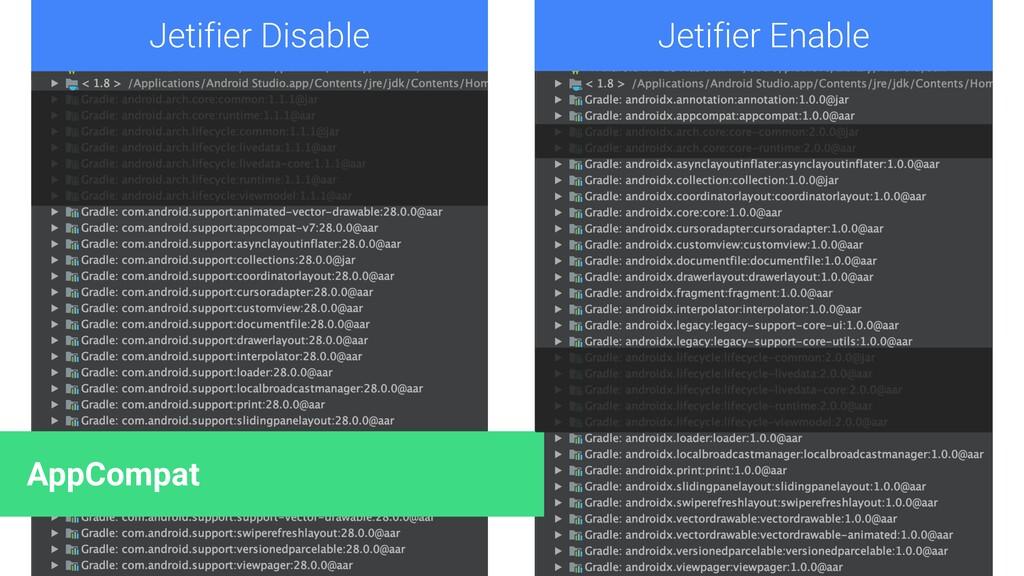 Jetifier Disable Jetifier Enable AppCompat