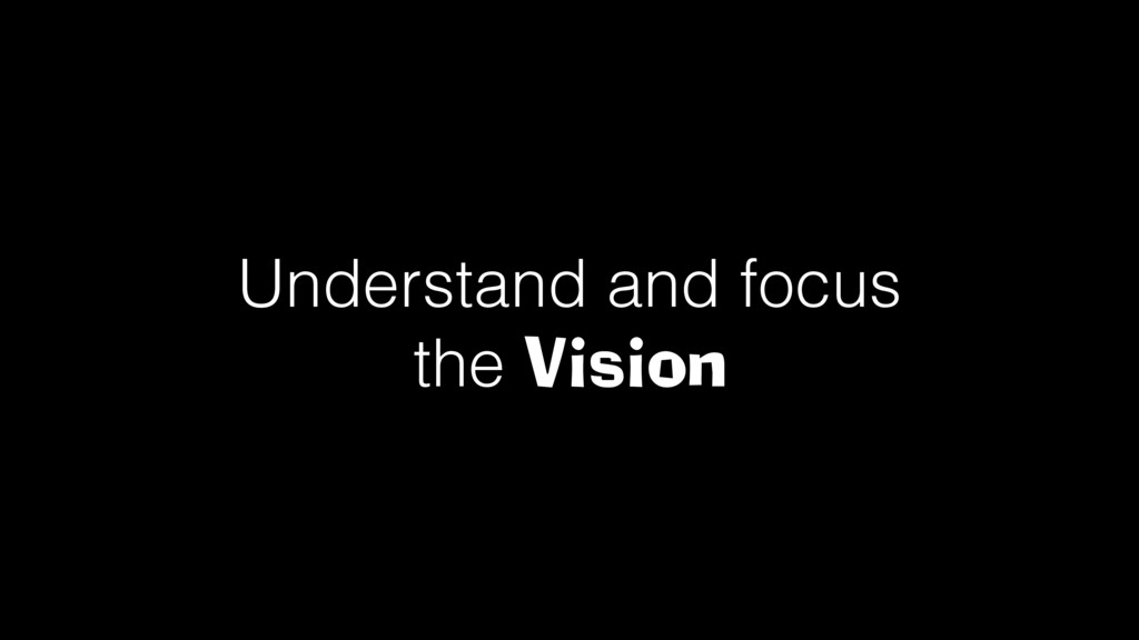 Understand and focus the Vision