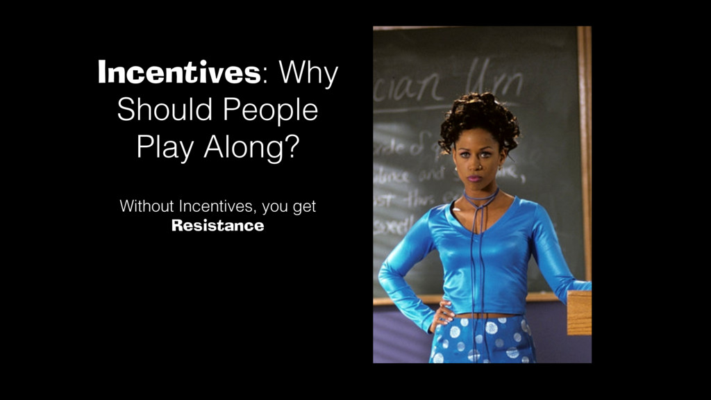 Incentives: Why Should People Play Along?! With...