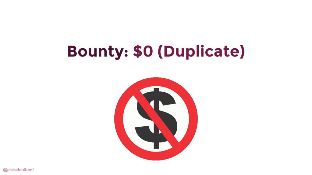 @presidentbeef Bounty: $0 (Duplicate)