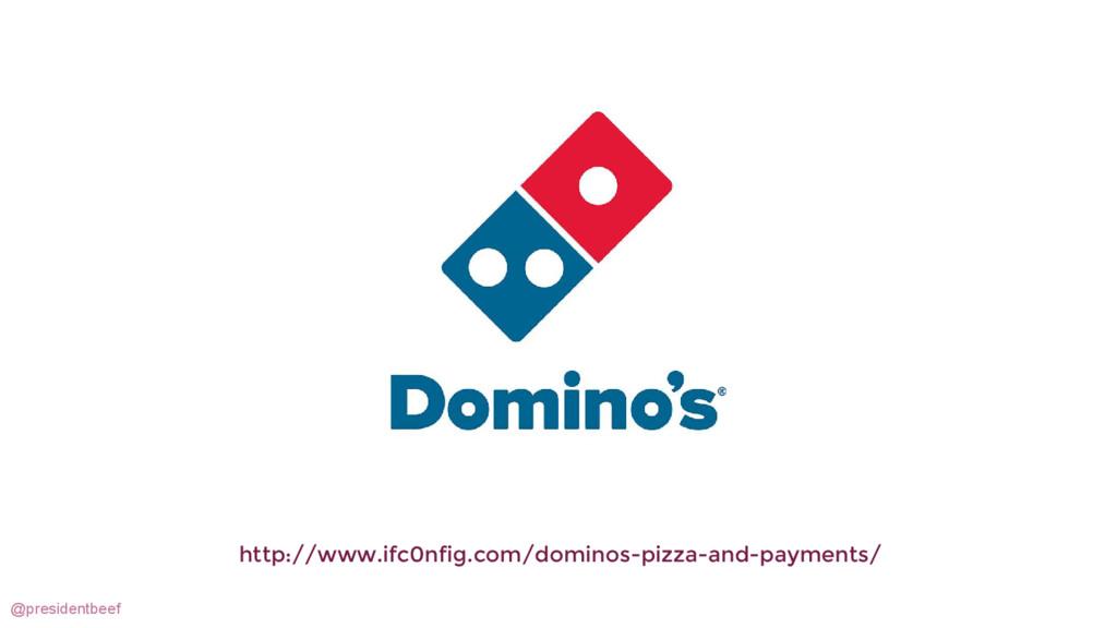 @presidentbeef http://www.ifc0nfig.com/dominos-...