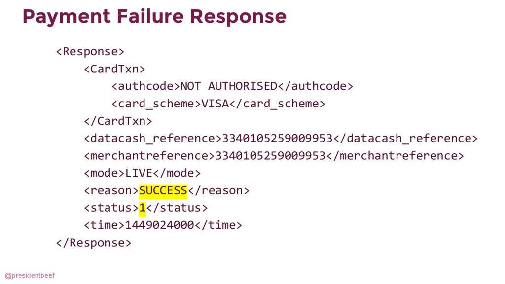@presidentbeef Payment Failure Response <Respon...