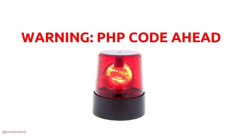 @presidentbeef WARNING: PHP CODE AHEAD