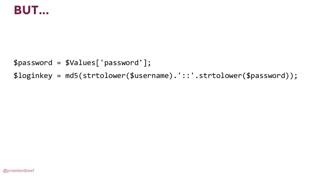 @presidentbeef BUT... $password = $Values['pass...