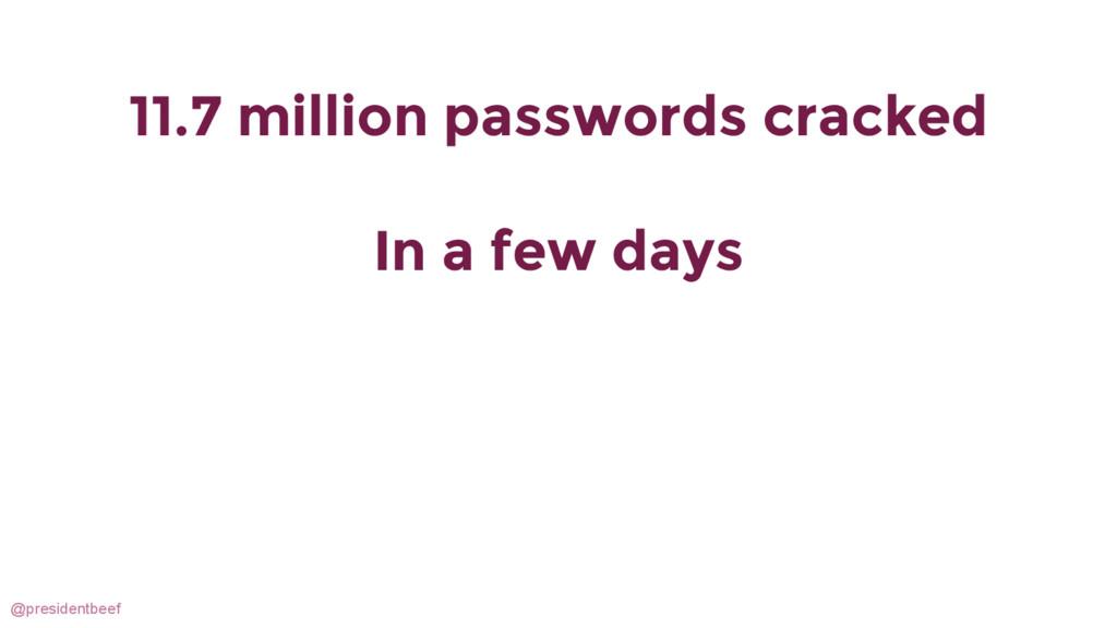 @presidentbeef 11.7 million passwords cracked I...