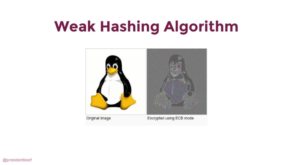 @presidentbeef Weak Hashing Algorithm