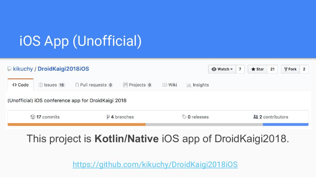 iOS App (Unofficial) https://github.com/kikuchy...