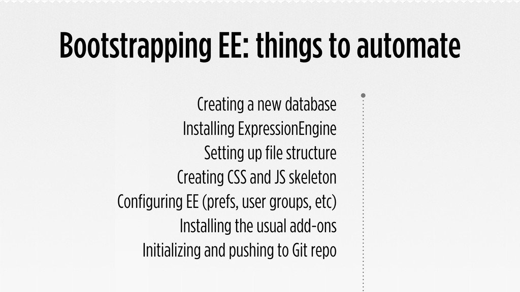Bootstrapping EE: things to automate Creating a...