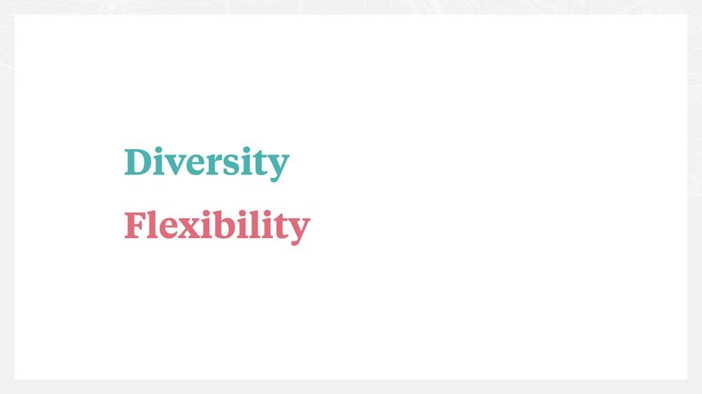 Diversity Flexibility