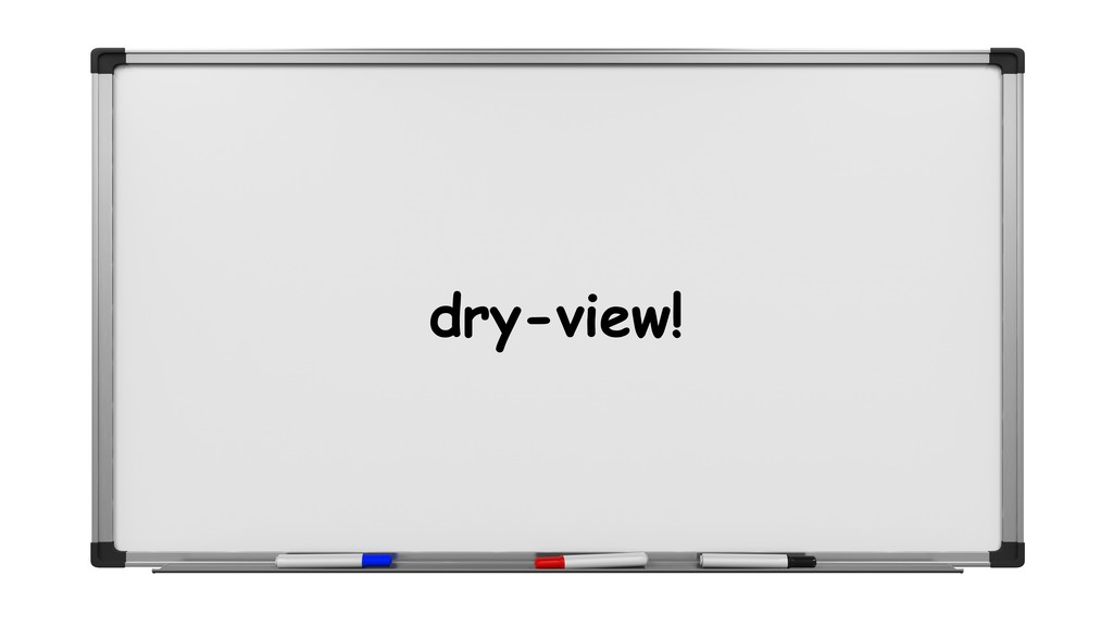 dry-view!