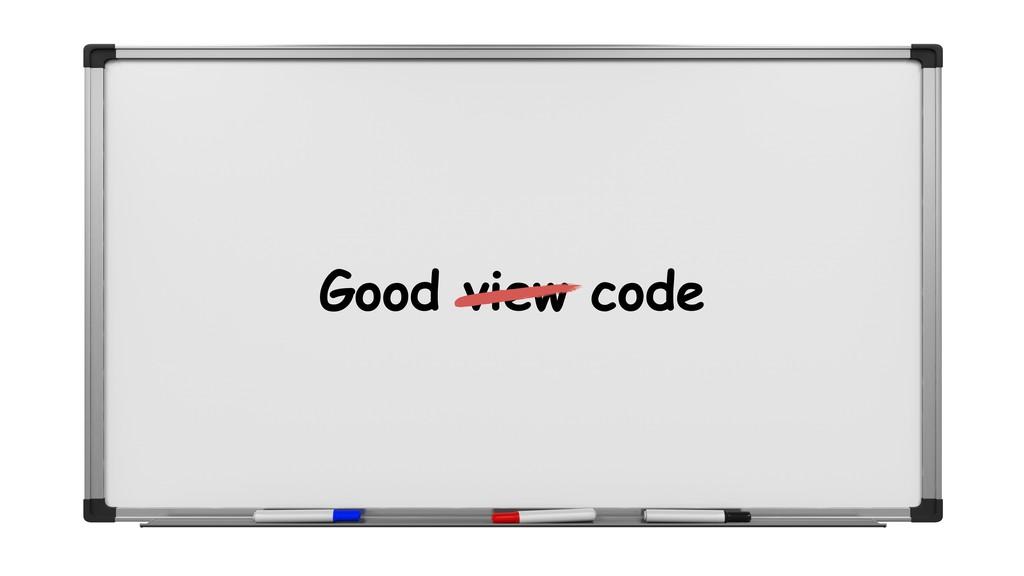 Good view code
