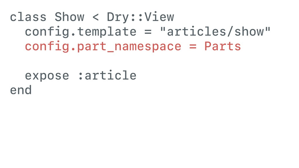 """class Show < Dry::View config.template = """"artic..."""