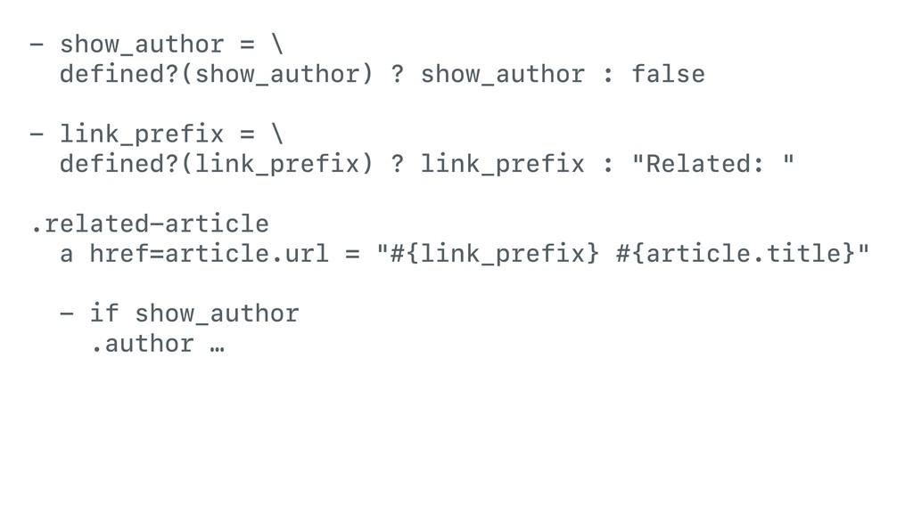 - show_author = \ defined?(show_author) ? show_...