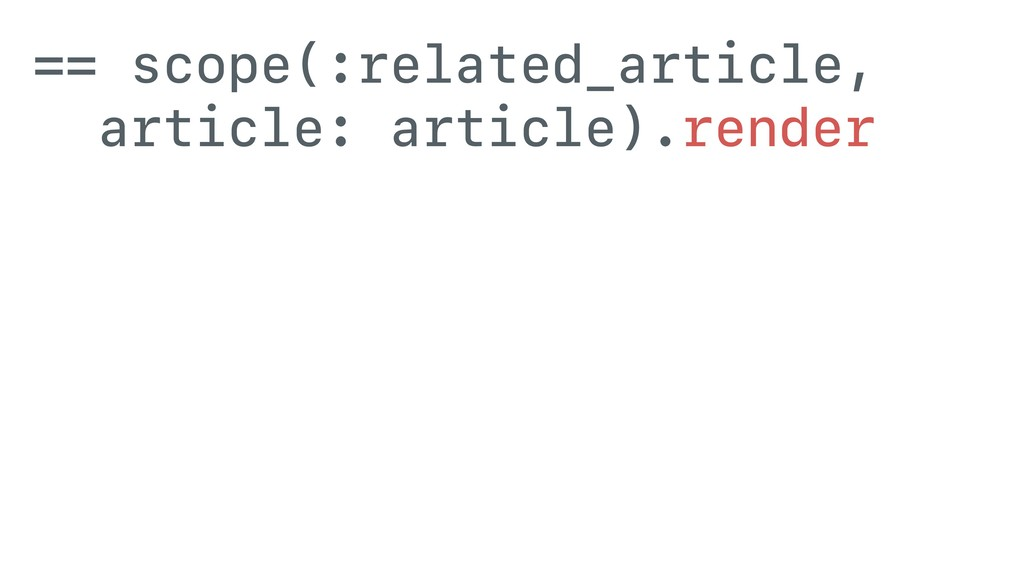 == scope(:related_article, article: article).re...
