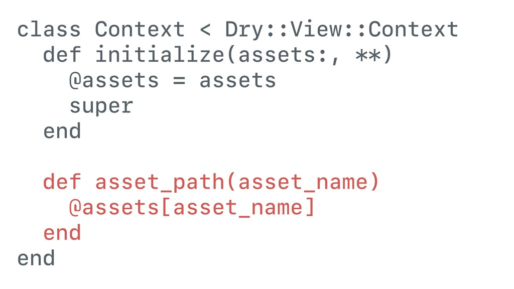 class Context < Dry::View::Context def initiali...