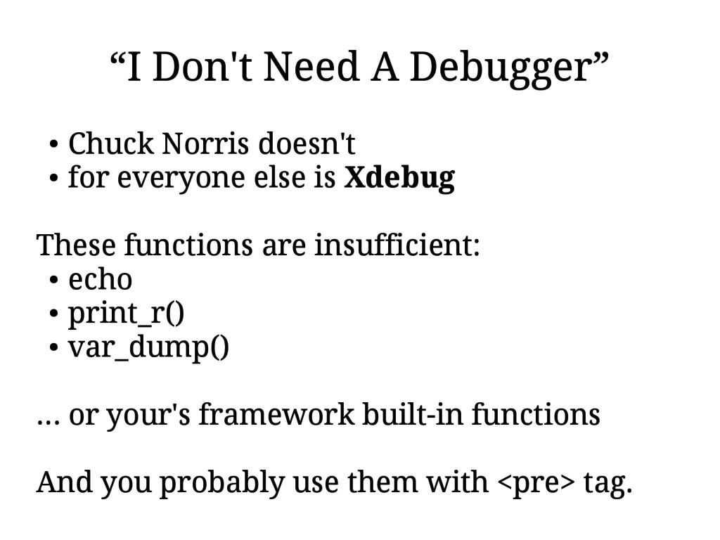 """I Don't Need A Debugger"" ● Chuck Norris doesn'..."