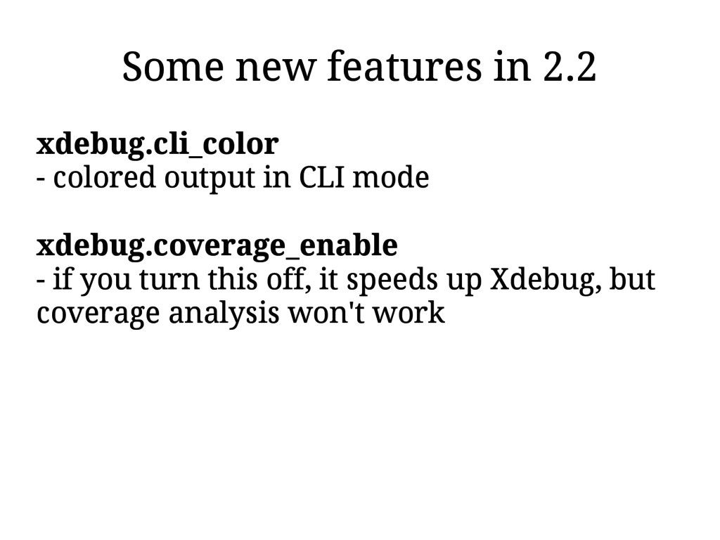 Some new features in 2.2 xdebug.cli_color - col...