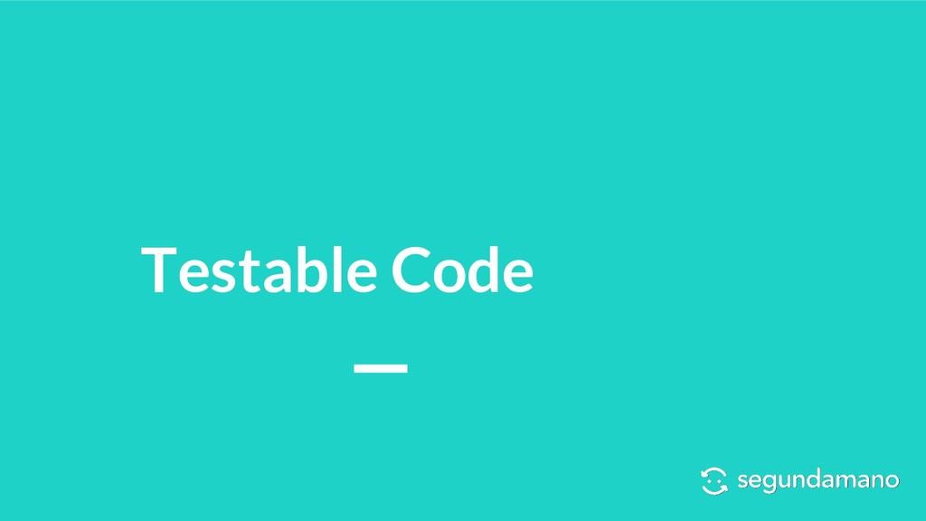 Testable Code