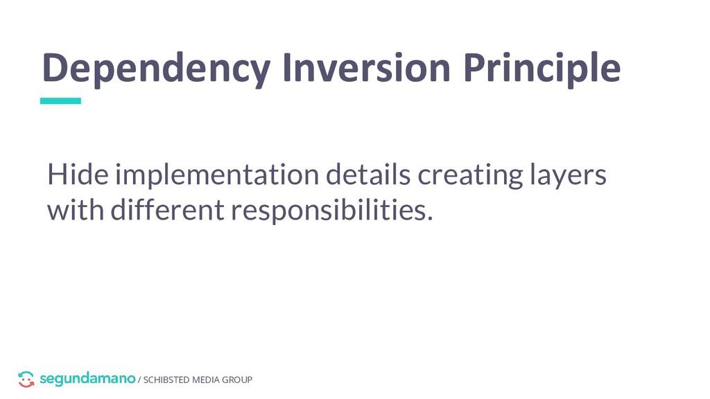 / SCHIBSTED MEDIA GROUP Dependency Inversion Pr...