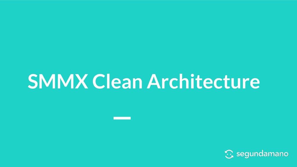 SMMX Clean Architecture