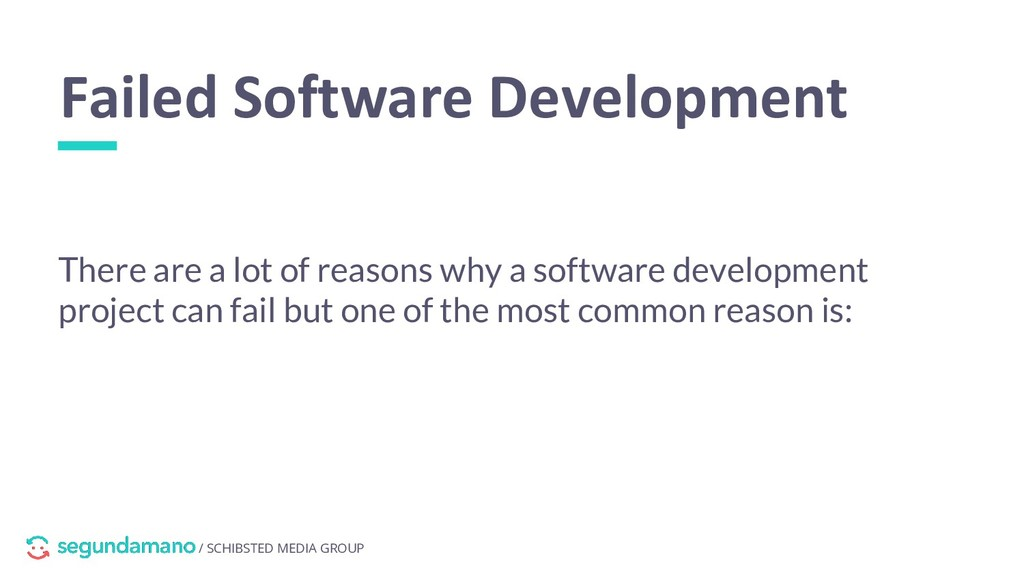 / SCHIBSTED MEDIA GROUP Failed Software Develop...