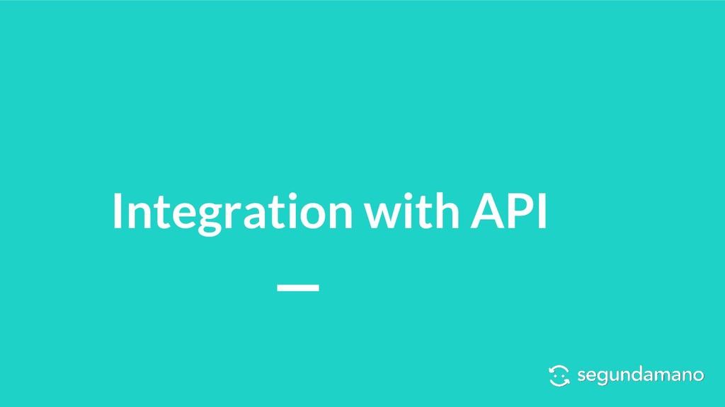 Integration with API