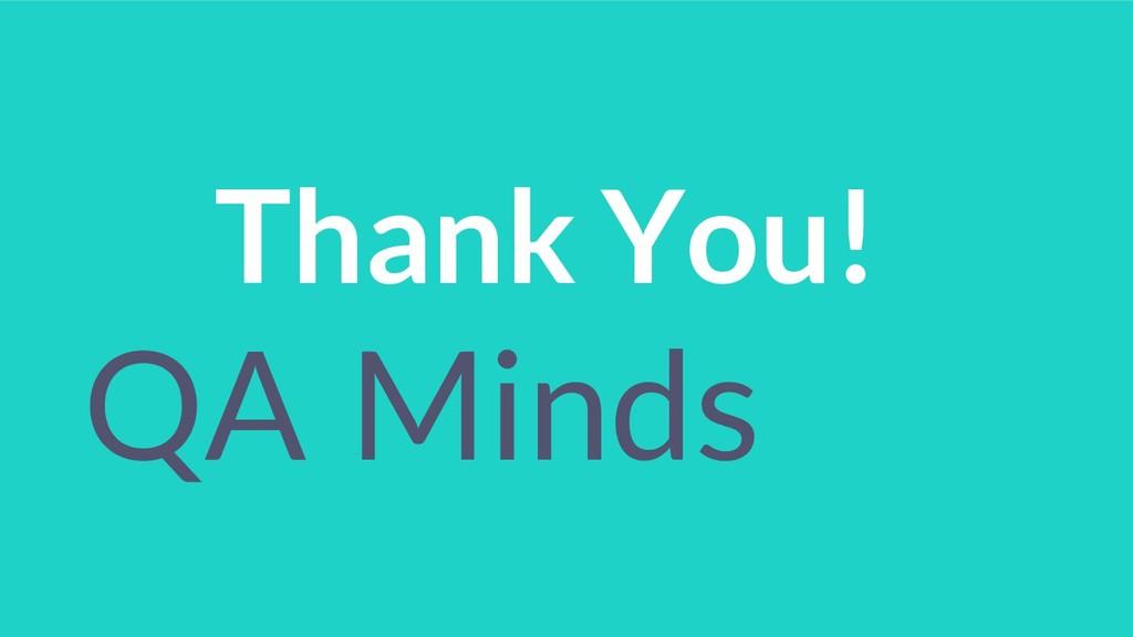 Thank You! QA Minds
