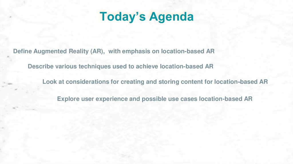 Today's Agenda Define Augmented Reality (AR), w...