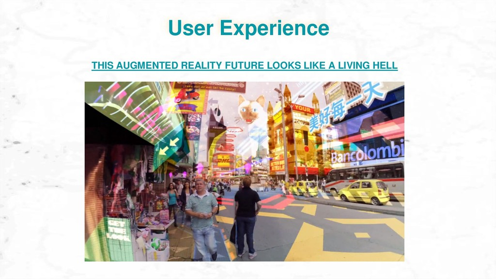 User Experience THIS AUGMENTED REALITY FUTURE L...