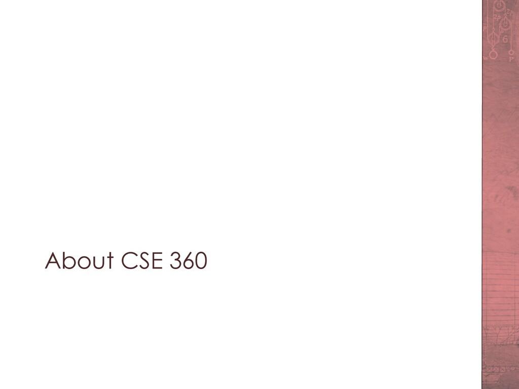 About CSE 360