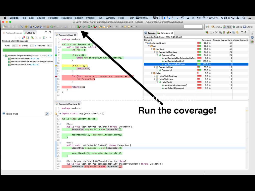 Run the coverage! http://www.eclemma.org/faq.ht...