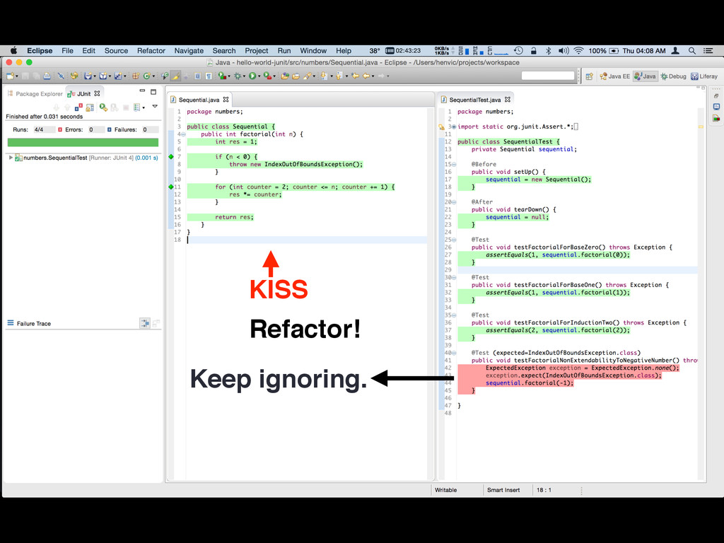 KISS Keep ignoring. Refactor!