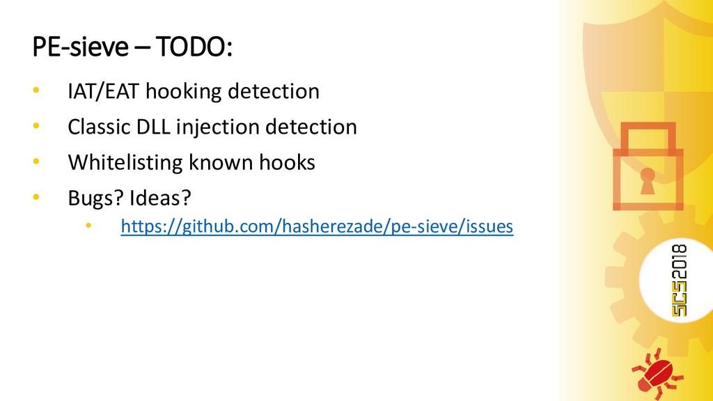 PE-sieve – TODO: • IAT/EAT hooking detection • ...