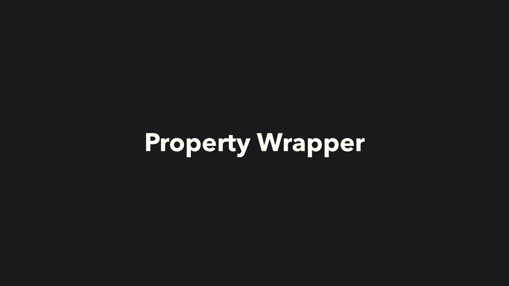 Property Wrapper