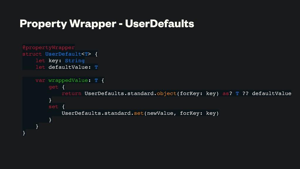 Property Wrapper - UserDefaults @propertyWrappe...