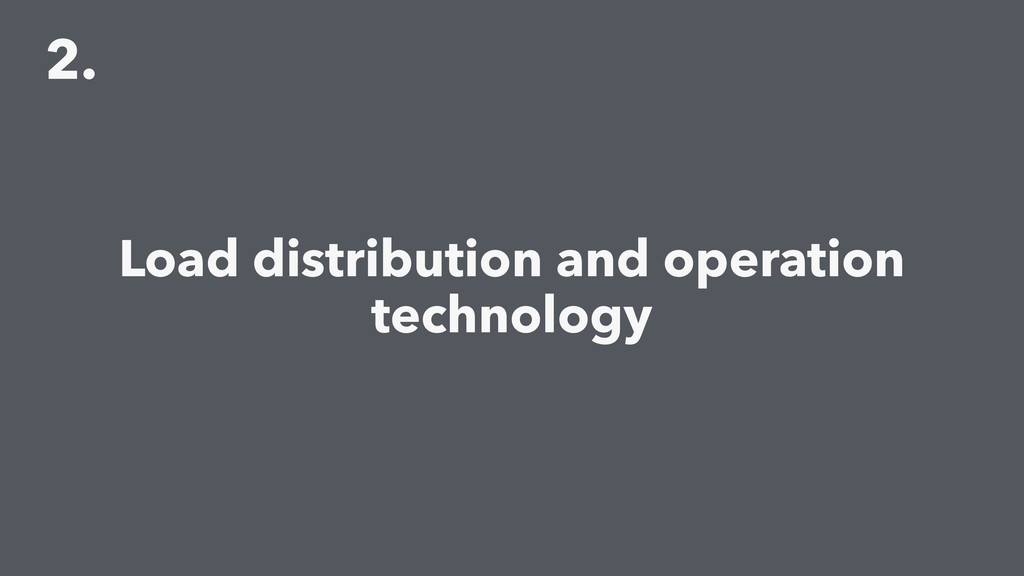 2. Load distribution and operation technology