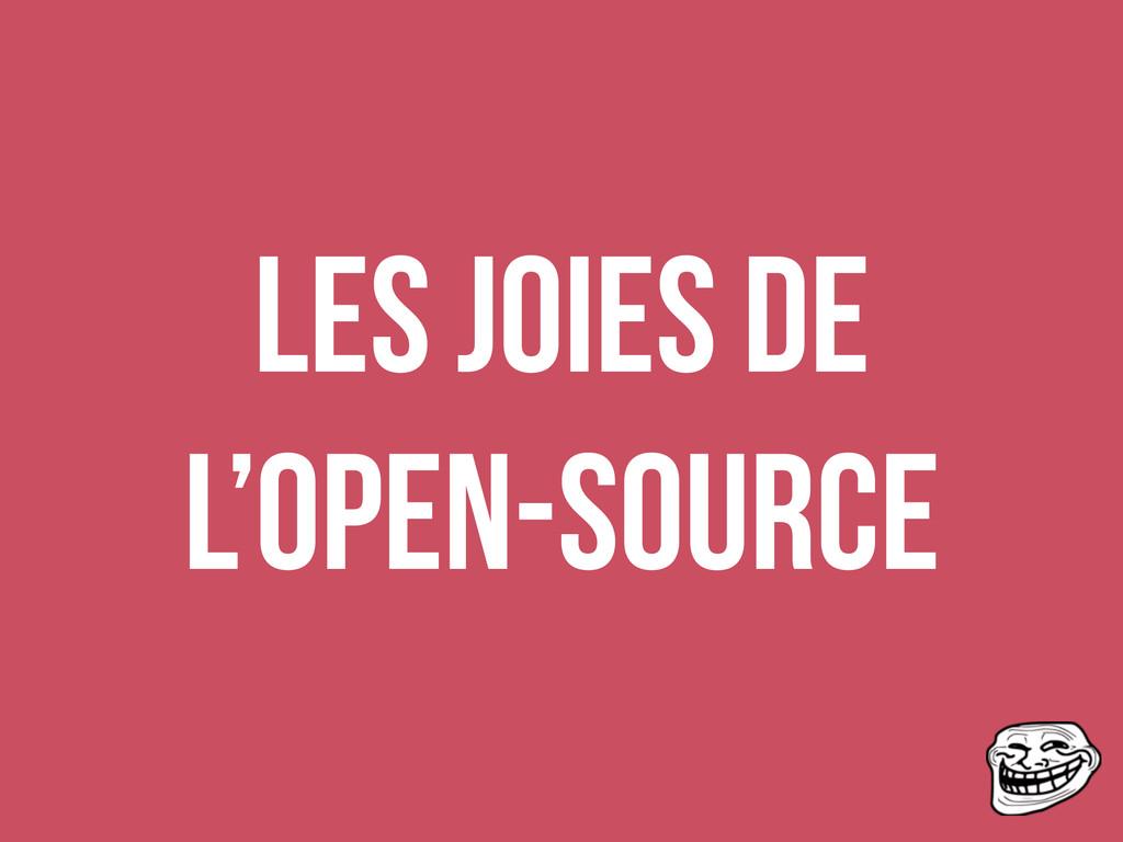 Les joies de l'open-source