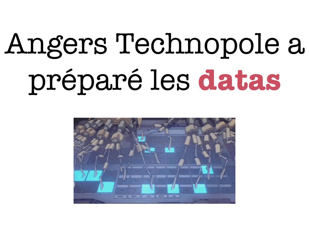 Angers Technopole a préparé les datas