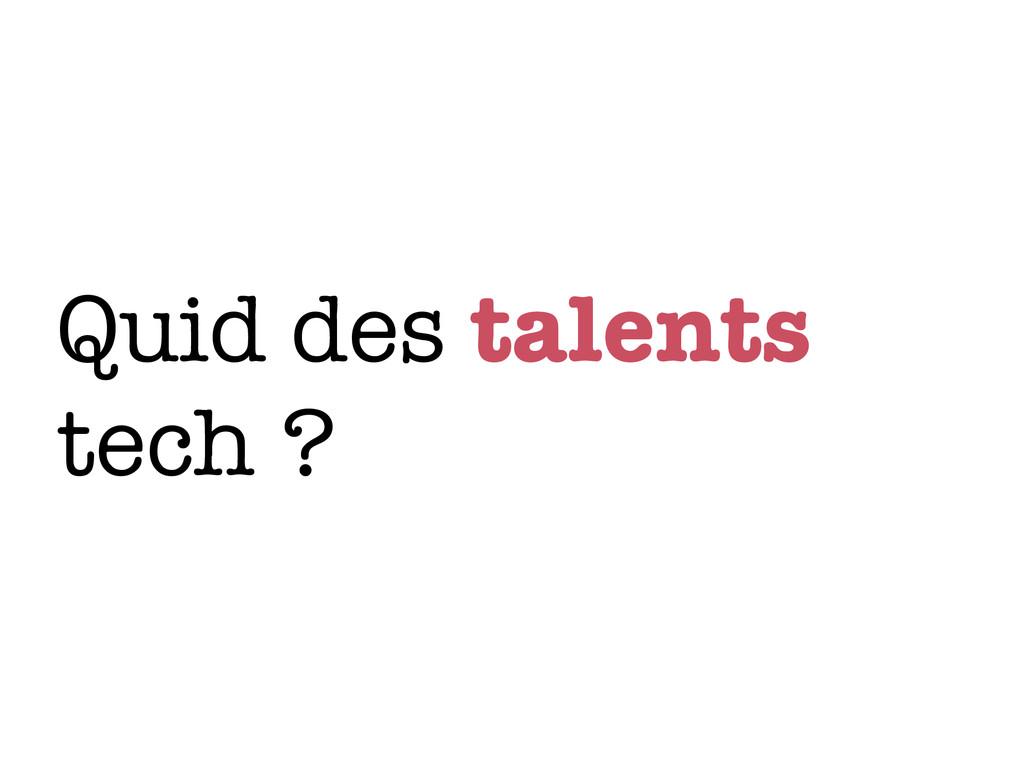 Quid des talents tech ?