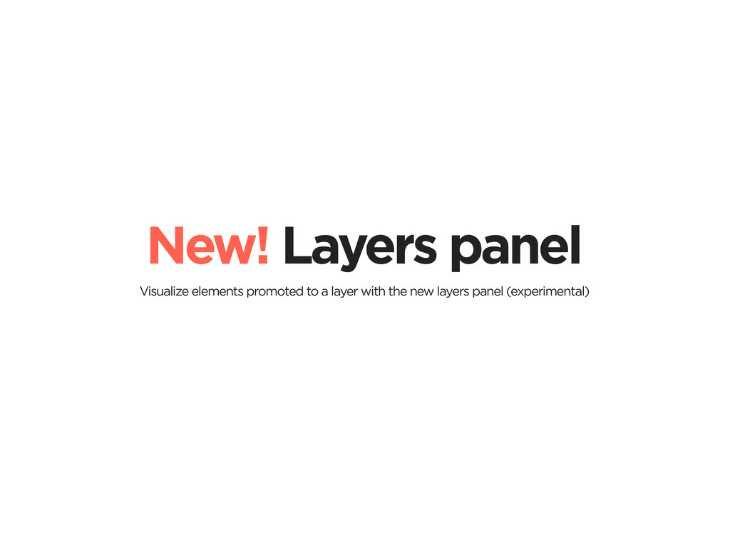 New! Layers panel Visualize elements promoted t...