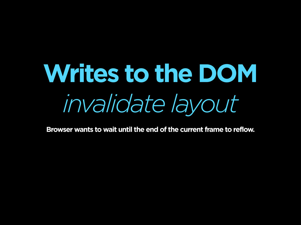 Writes to the DOM invalidate layout Browser wan...