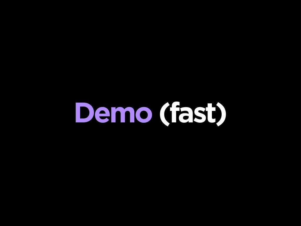 Demo (fast)