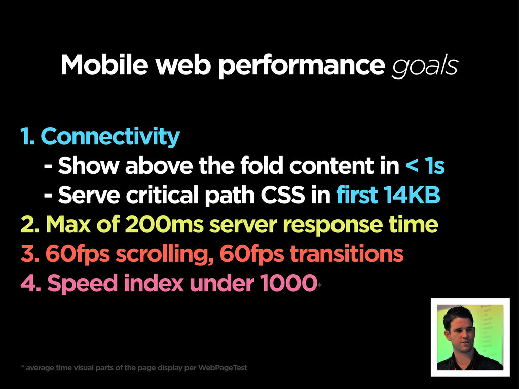 Mobile web performance goals 1. Connectivity - ...