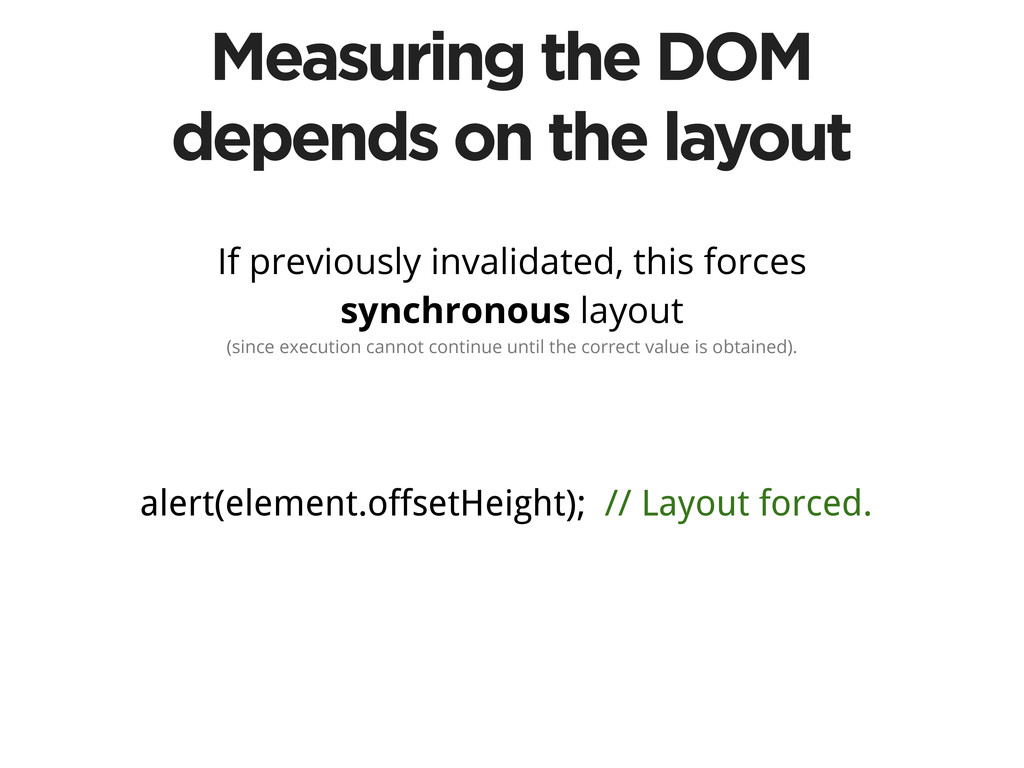Measuring the DOM depends on the layout If prev...