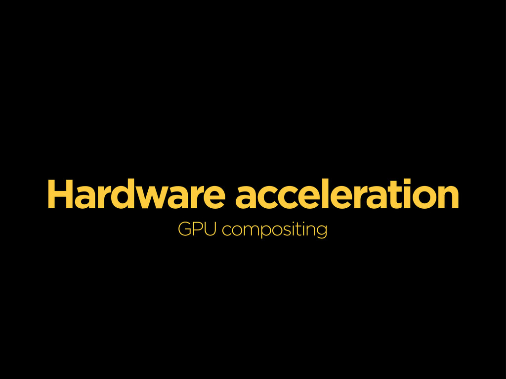 Hardware acceleration GPU compositing