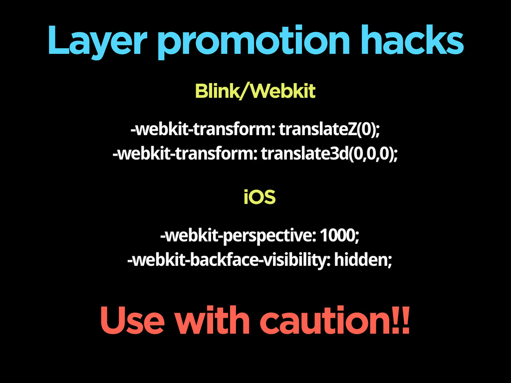 Layer promotion hacks -webkit-transform: transl...